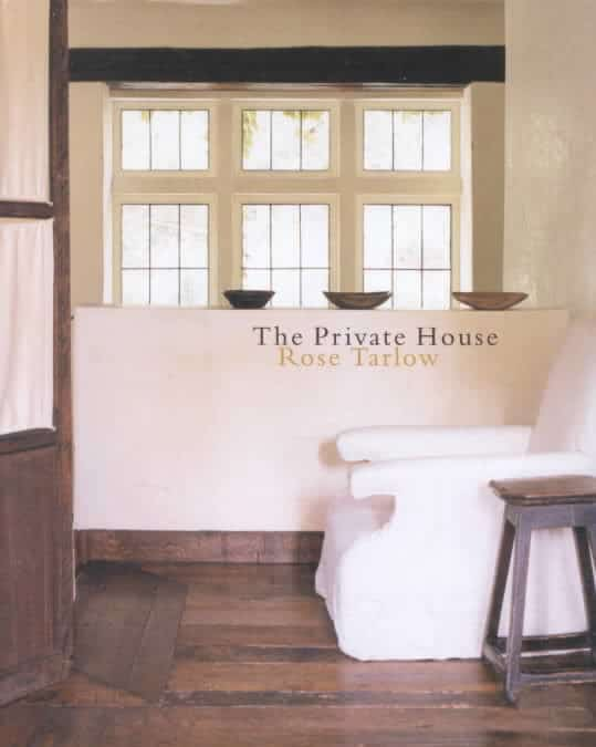 The Private House by Rose Tarlow